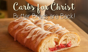 Carbs for Christ - Butter Braid orders