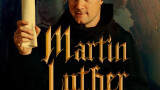 Martin Luther - the movie; The Idea That Chagned the World