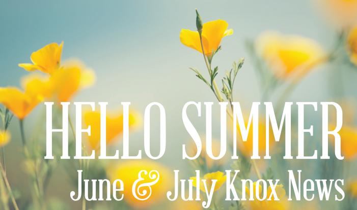 June & July Knox News