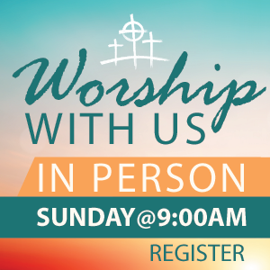 Sunday @ 9 am in person worship