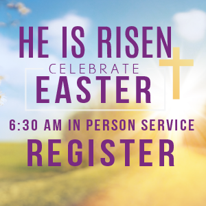 Easter 6:30 am In Person Service