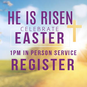 Easter 1 pm In Person Service
